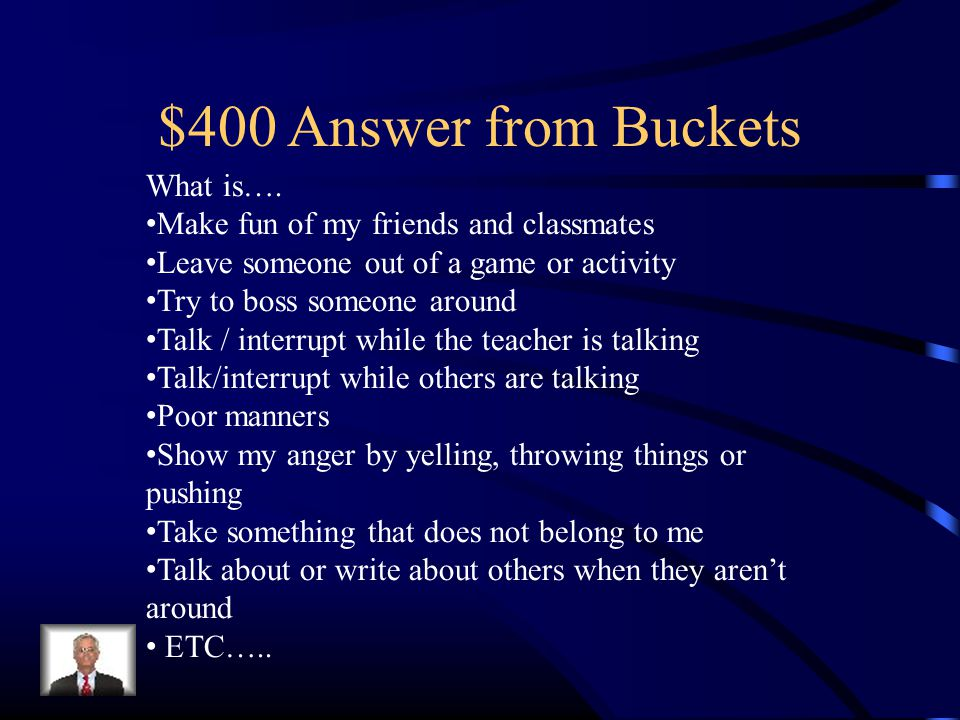 $400 Answer from Buckets What is….