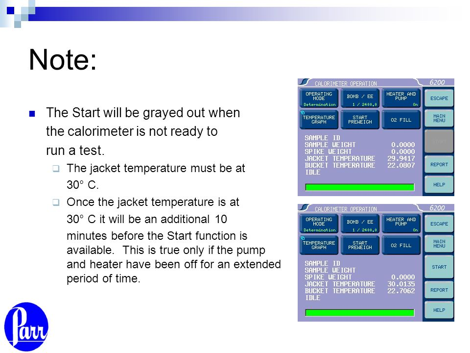 Note: The Start will be grayed out when the calorimeter is not ready to run a test.