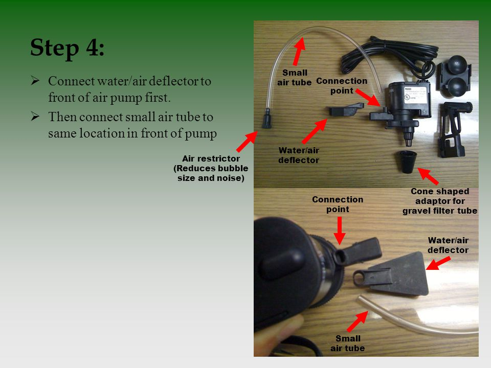 Step 4:  Connect water/air deflector to front of air pump first.