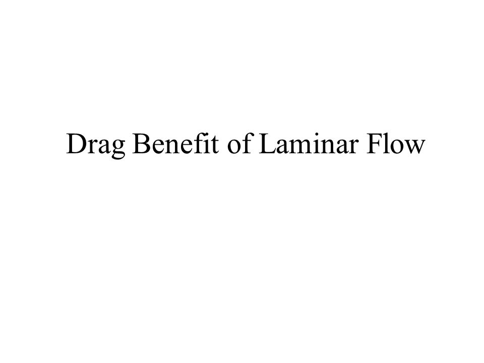Drag Benefit of Laminar Flow