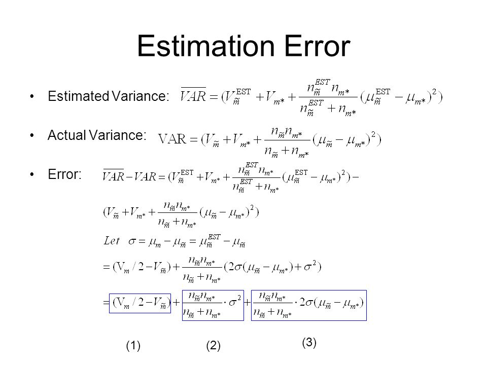 Estimation Error Estimated Variance: Actual Variance: Error: (1)(2) (3)