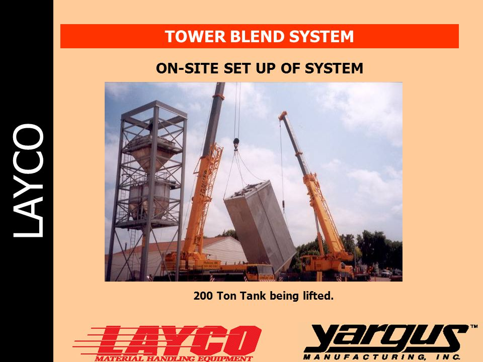 LAYCO TOWER BLEND SYSTEM ON-SITE SET UP OF SYSTEM 200 Ton Tank being lifted.