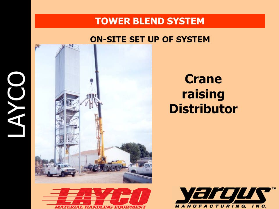LAYCO TOWER BLEND SYSTEM ON-SITE SET UP OF SYSTEM Crane raising Distributor