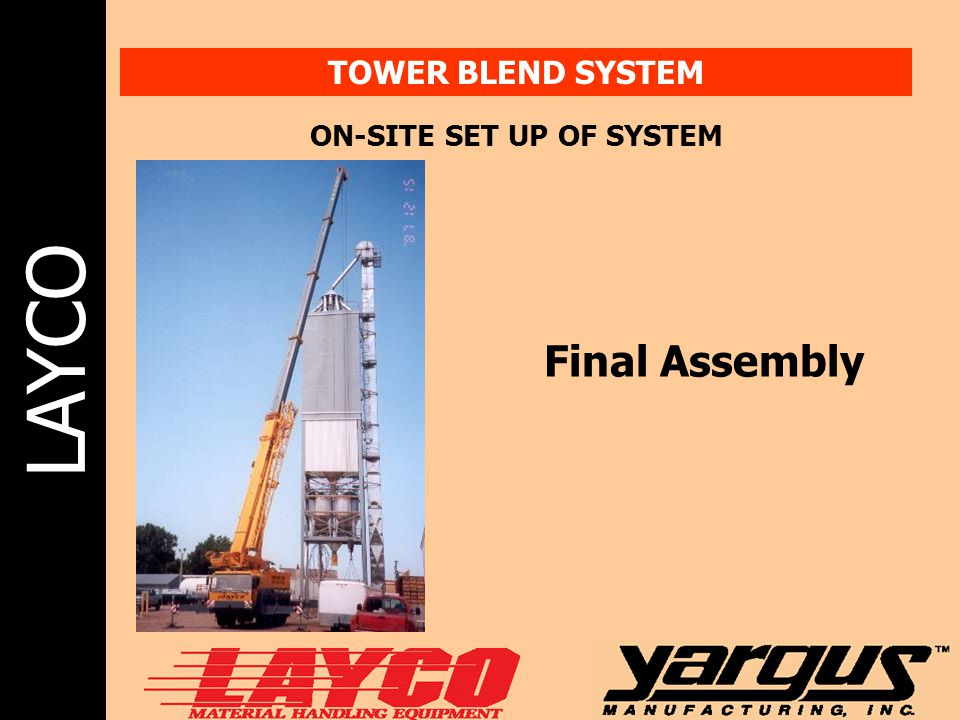 LAYCO TOWER BLEND SYSTEM ON-SITE SET UP OF SYSTEM Final Assembly