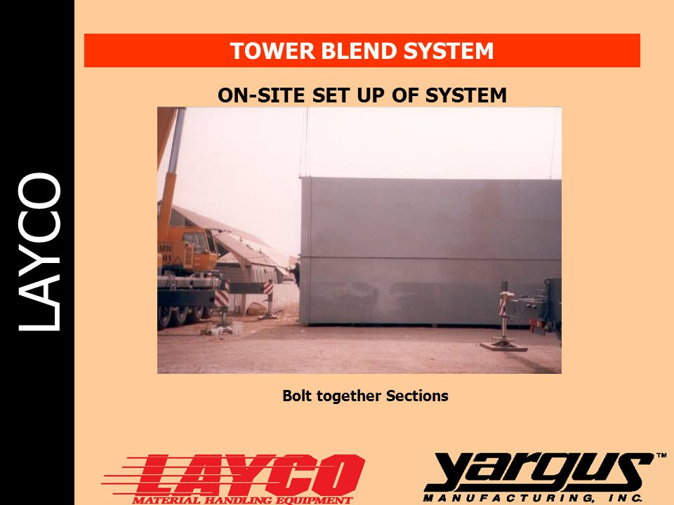 LAYCO TOWER BLEND SYSTEM ON-SITE SET UP OF SYSTEM Bolt together Sections
