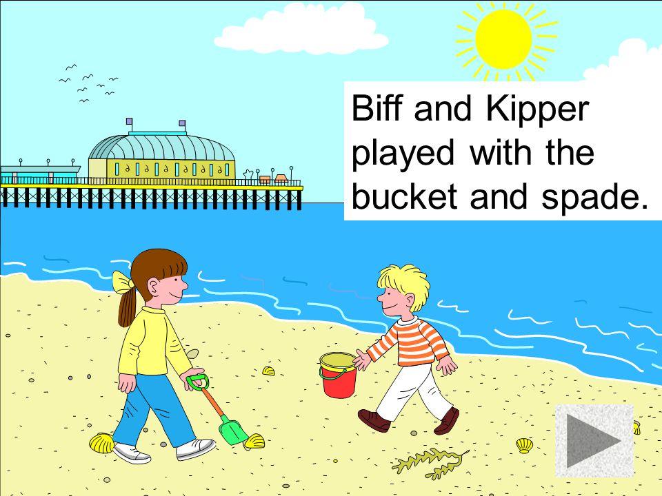 Biff and Kipper played football.