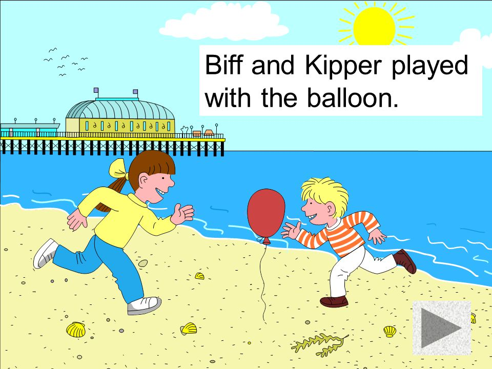 Biff and Kipper played with the crab.