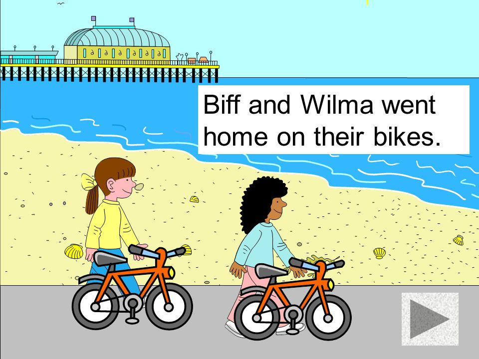 Biff and Wilma went home on the train.