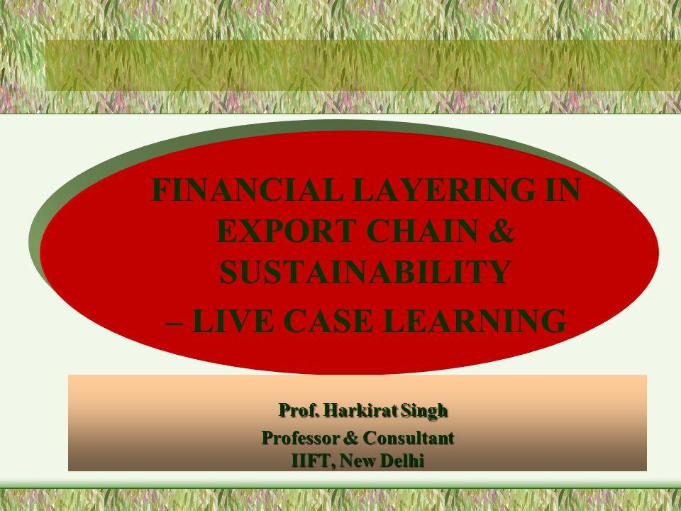 Prof. Harkirat Singh Professor & Consultant IIFT, New Delhi Prof.