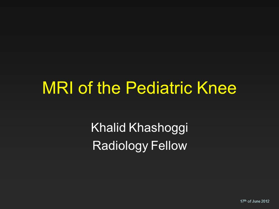 Introduction The knee is the joint most commonly imaged with MRI in the pediatric population.