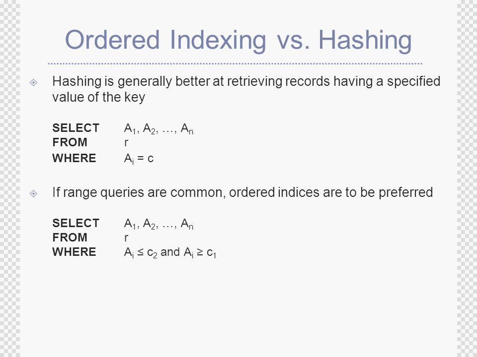 Ordered Indexing vs.