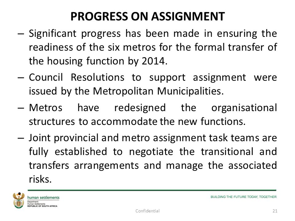 PROGRESS ON ASSIGNMENT – Significant progress has been made in ensuring the readiness of the six metros for the formal transfer of the housing functio