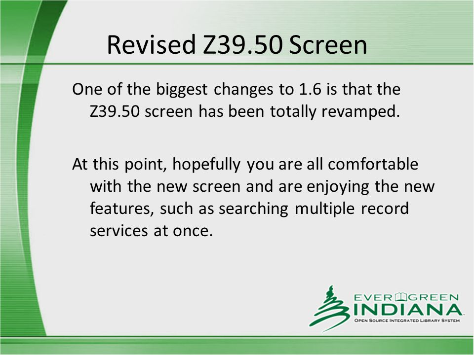 Revised Z39.50 Screen One of the biggest changes to 1.6 is that the Z39.50 screen has been totally revamped.
