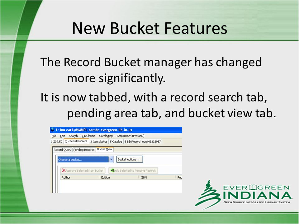 New Bucket Features The Record Bucket manager has changed more significantly.