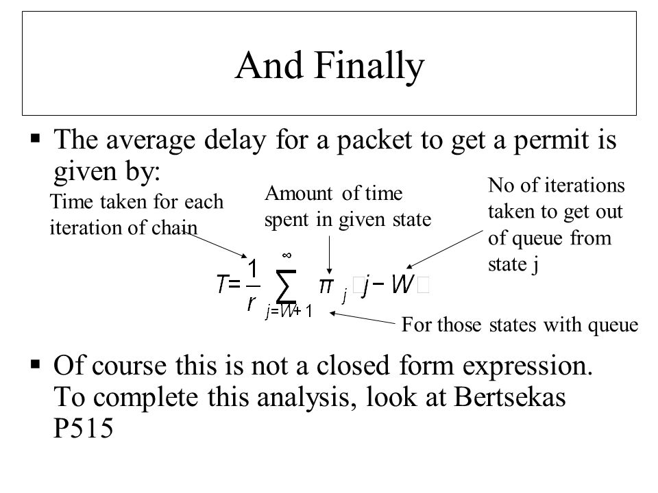 And Finally  The average delay for a packet to get a permit is given by:  Of course this is not a closed form expression.