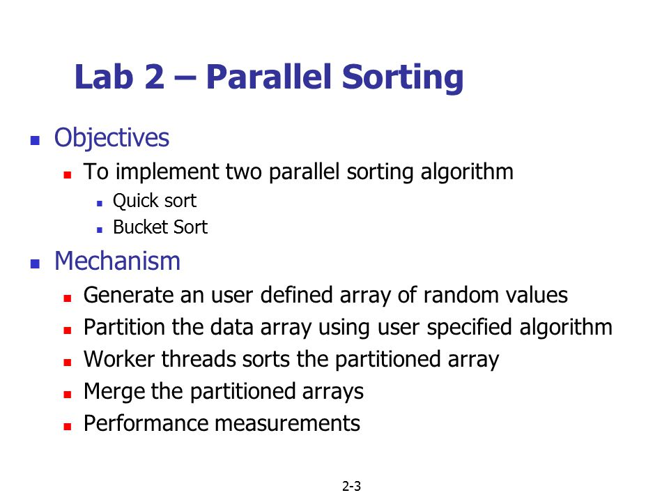 2-4 Parallel Quick Sort The data array is partitioned into N arrays of equal length, where N = No.