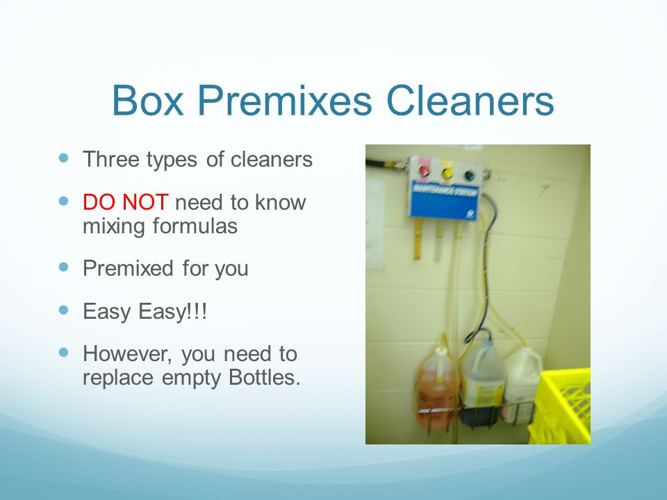 Box Premixes Cleaners Three types of cleaners DO NOT need to know mixing formulas Premixed for you Easy Easy!!.