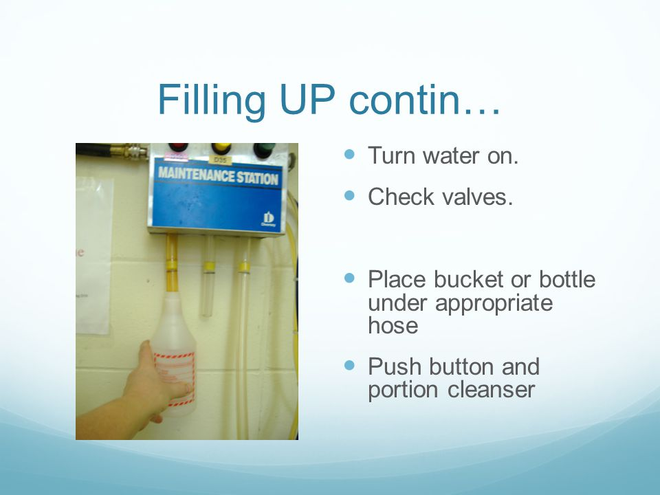 Filling UP contin… Turn water on. Check valves.