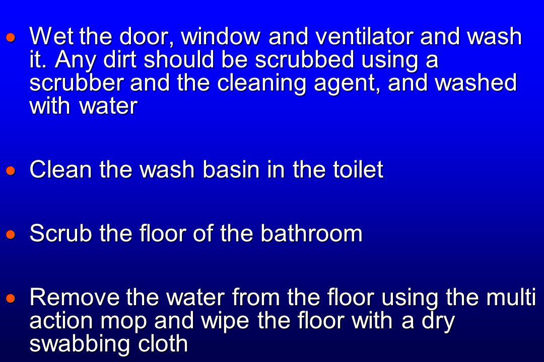  Wet the door, window and ventilator and wash it.