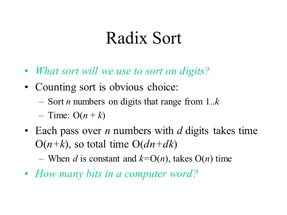 Radix Sort What sort will we use to sort on digits.