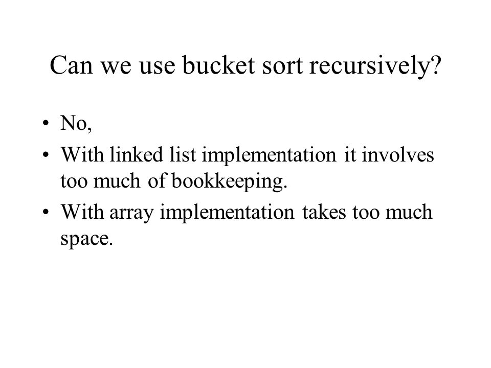 Can we use bucket sort recursively.