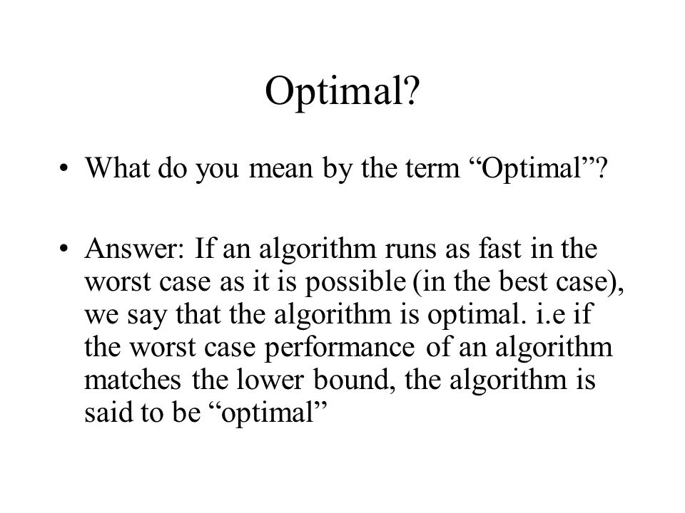Optimal. What do you mean by the term Optimal .