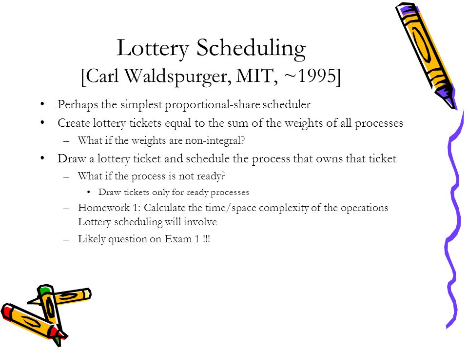 Lottery Scheduling Example 14 25 36 710 811 912 13 14 15 9 P1=6P2=9 Schedule P2