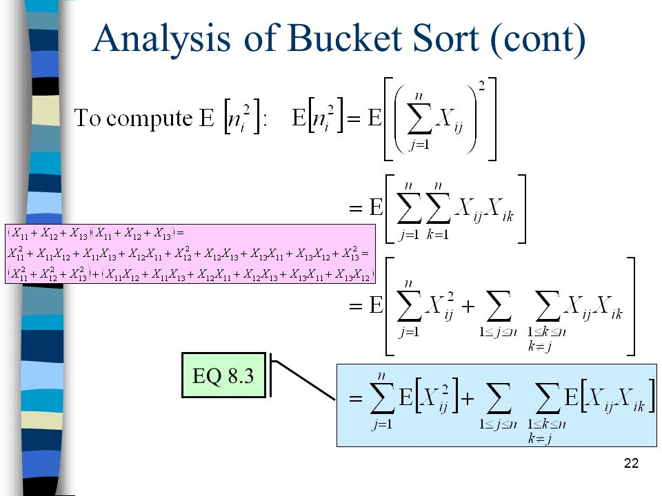 22 Analysis of Bucket Sort (cont) EQ 8.3