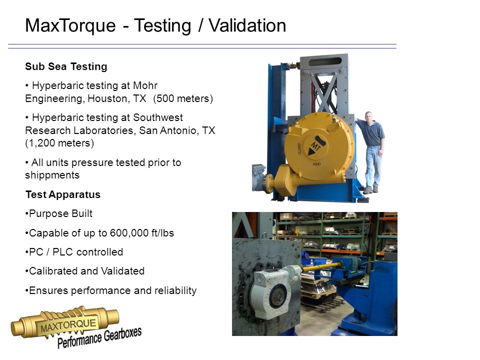 MaxTorque - Testing / Validation Test Apparatus Purpose Built Capable of up to 600,000 ft/lbs PC / PLC controlled Calibrated and Validated Ensures per