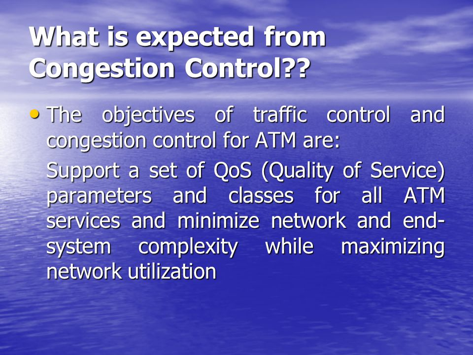 What is expected from Congestion Control .