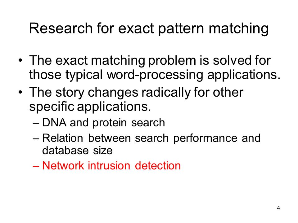 4 Research for exact pattern matching The exact matching problem is solved for those typical word-processing applications.