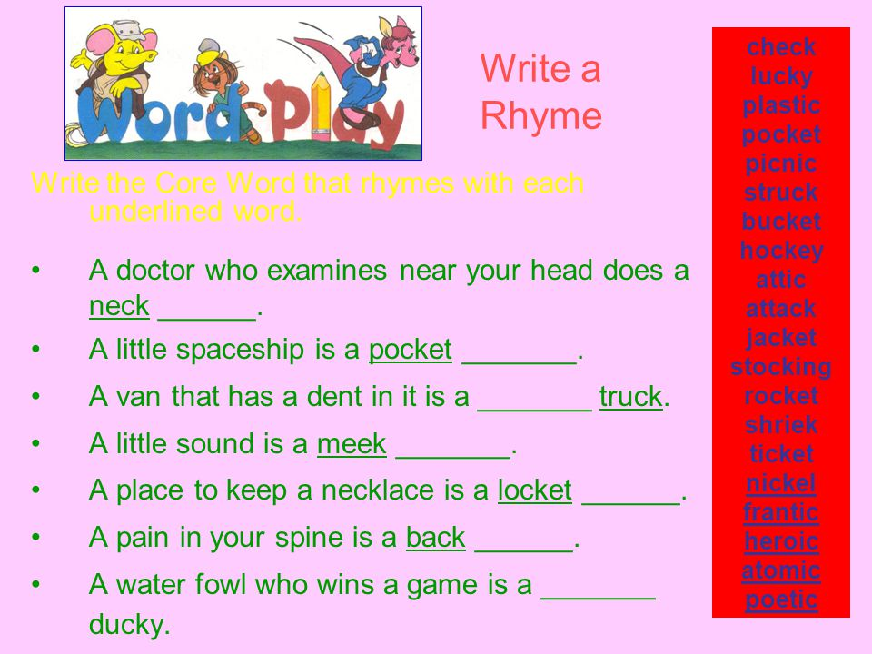 Write the Core Word that rhymes with each underlined word.