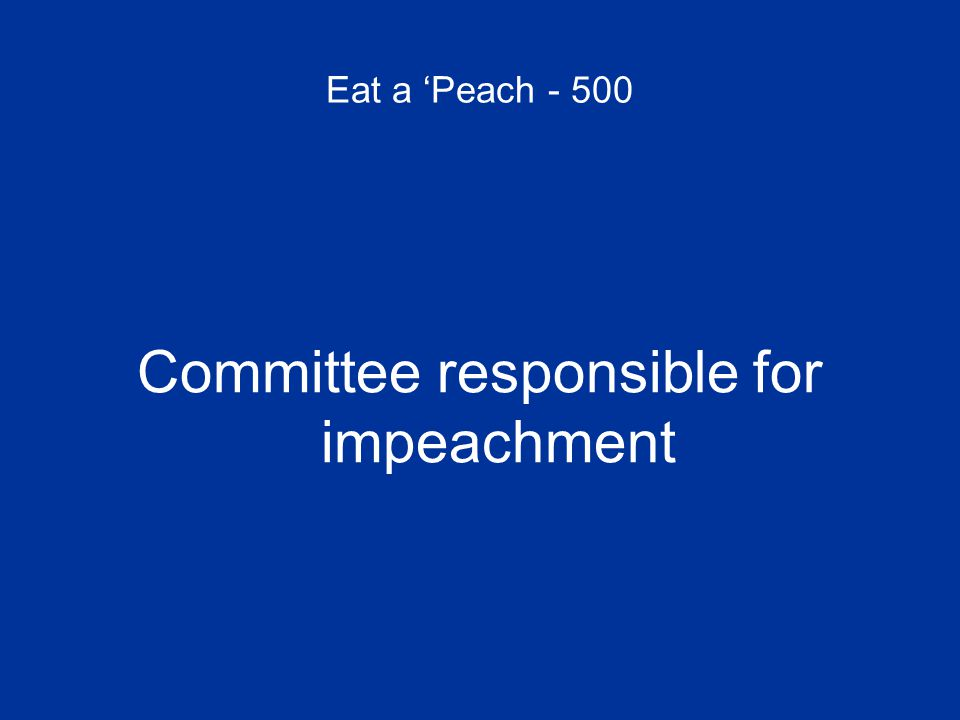 Eat a 'Peach - 500 Committee responsible for impeachment
