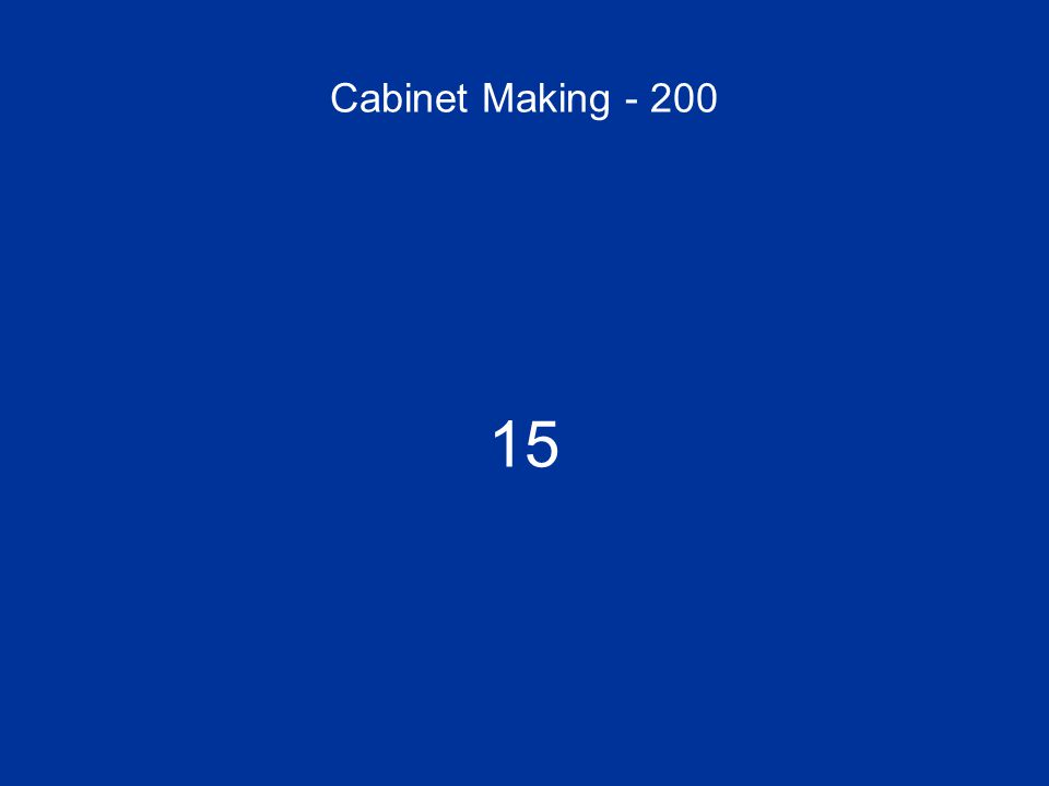 Cabinet Making - 200 15