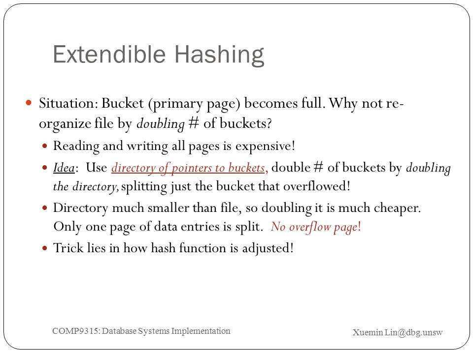 Extendible Hashing Situation: Bucket (primary page) becomes full.