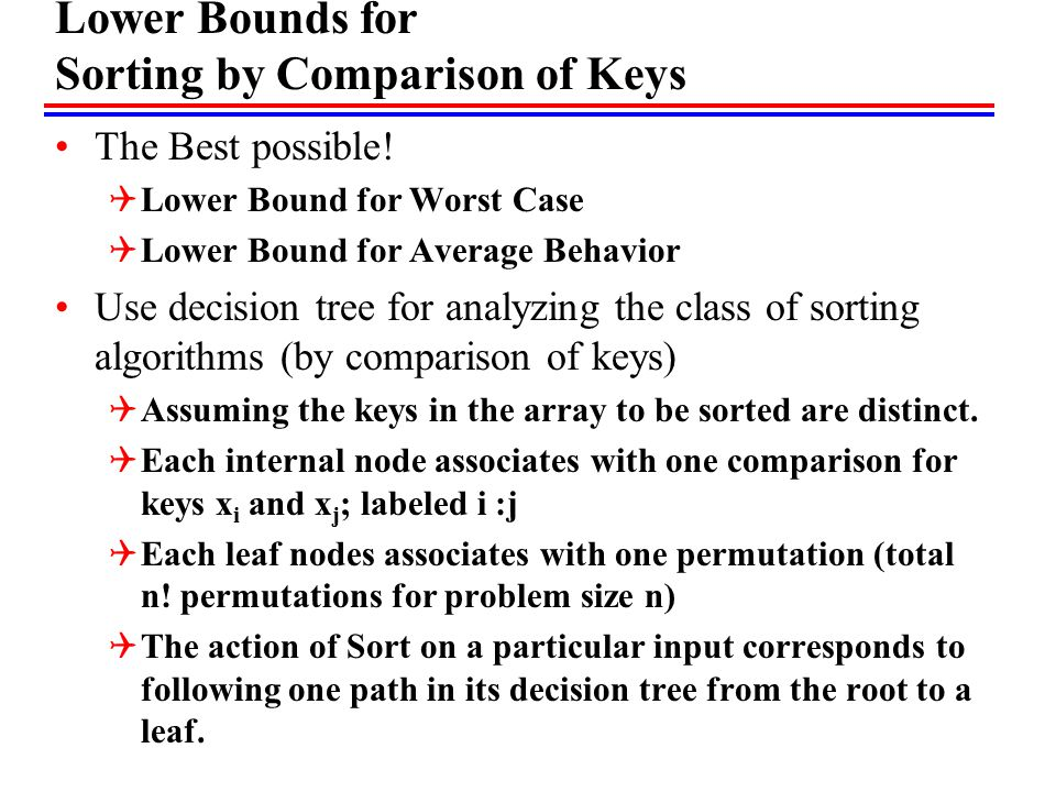 Lower Bounds for Sorting by Comparison of Keys The Best possible.