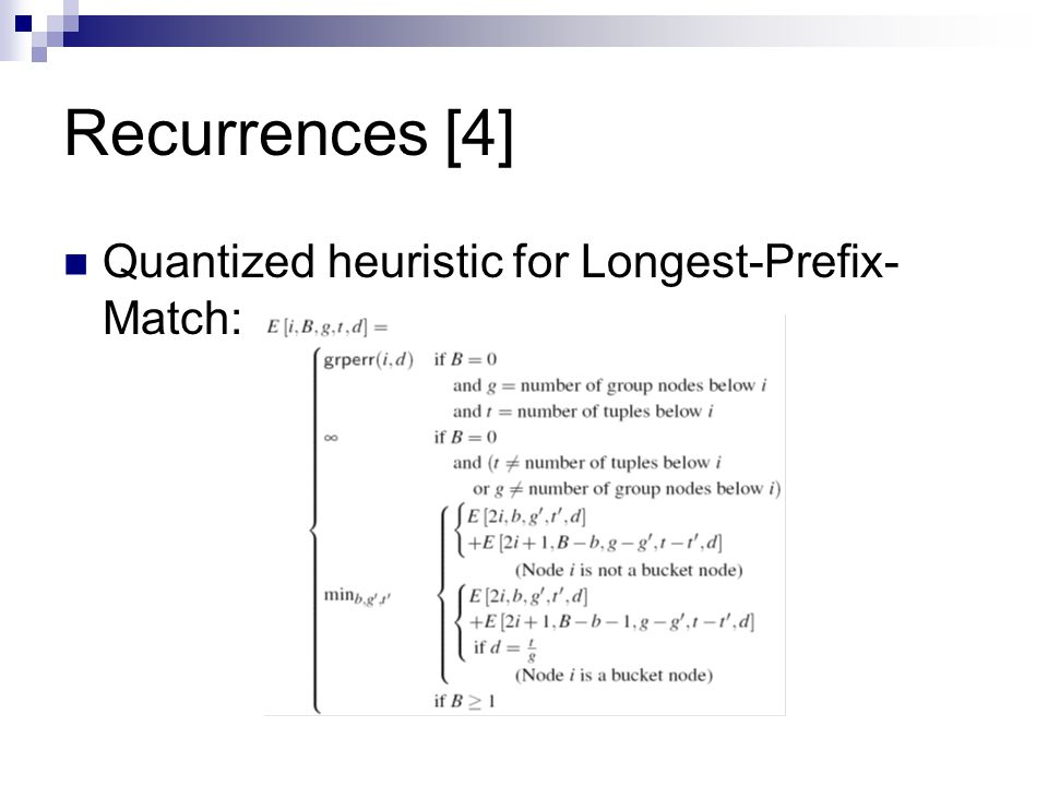 Recurrences [4] Quantized heuristic for Longest-Prefix- Match: