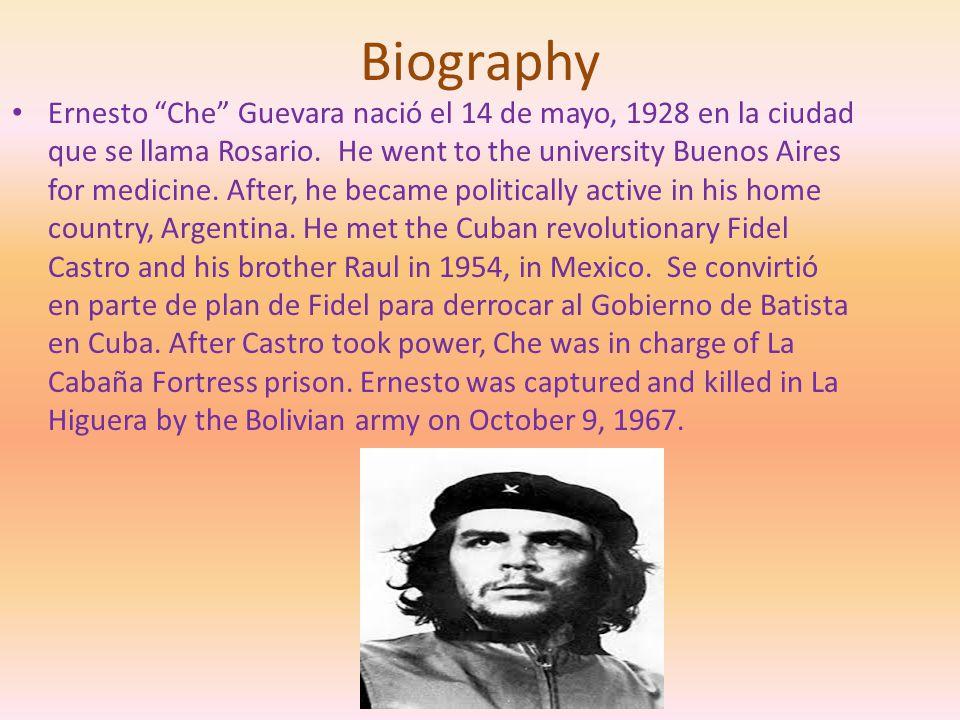 Biography Ernesto Che Guevara nació el 14 de mayo, 1928 en la ciudad que se llama Rosario.