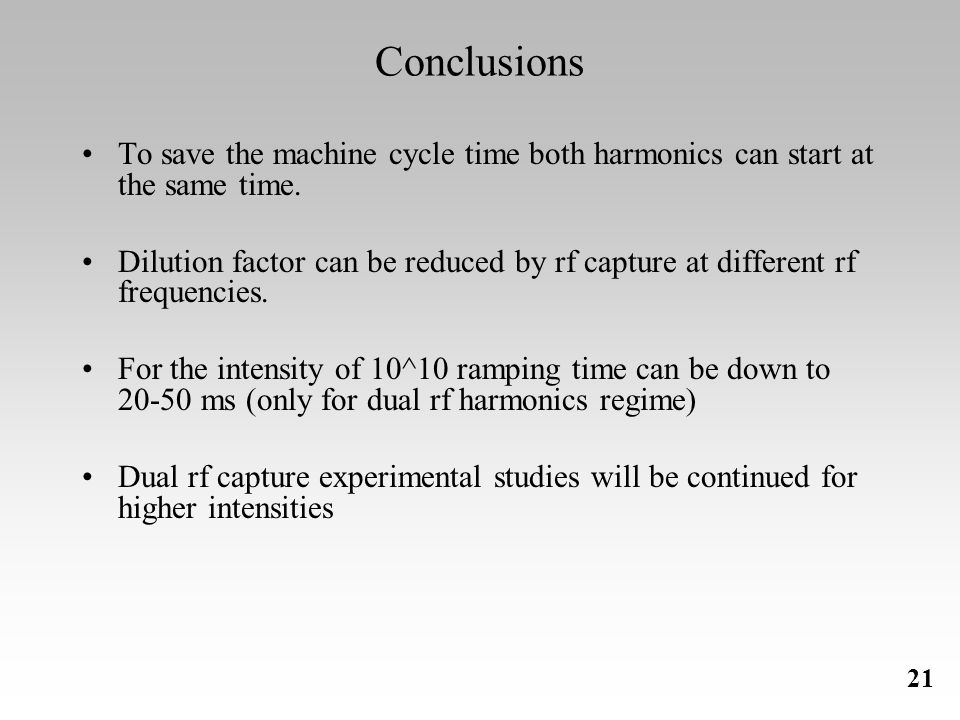 21 Conclusions To save the machine cycle time both harmonics can start at the same time.