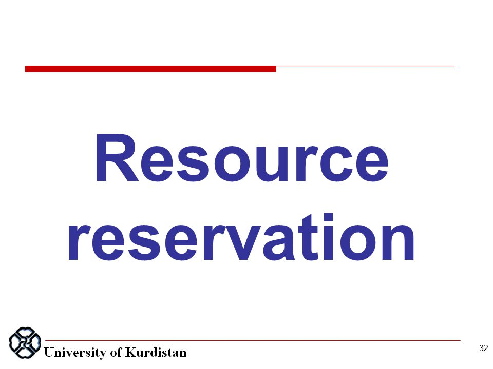 32 Resource reservation