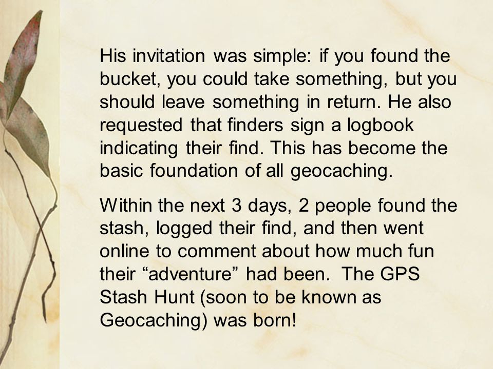 So what do I do when I find the cache? Sign the logbook.