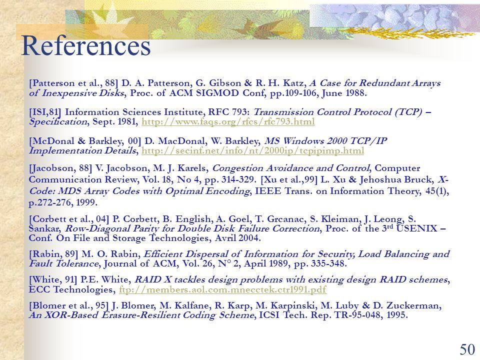50 References [Patterson et al., 88] D. A. Patterson, G.