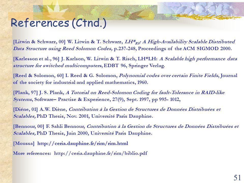 51 References (Ctnd.) [Litwin & Schwarz, 00] W. Litwin & T.