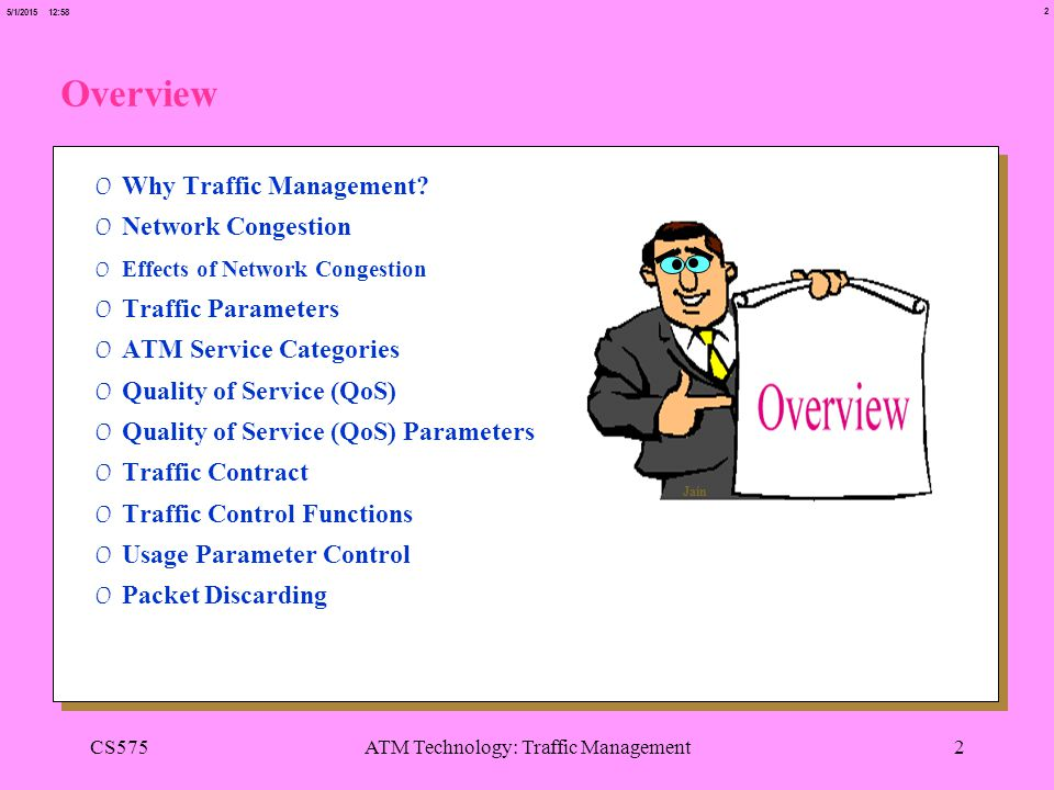 2 5/1/2015 12:58 CS575ATM Technology: Traffic Management2 Overview 0 Why Traffic Management.
