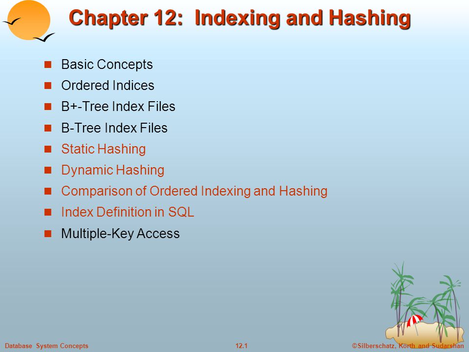 ©Silberschatz, Korth and Sudarshan12.1Database System Concepts Chapter 12: Indexing and Hashing Basic Concepts Ordered Indices B+-Tree Index Files B-T