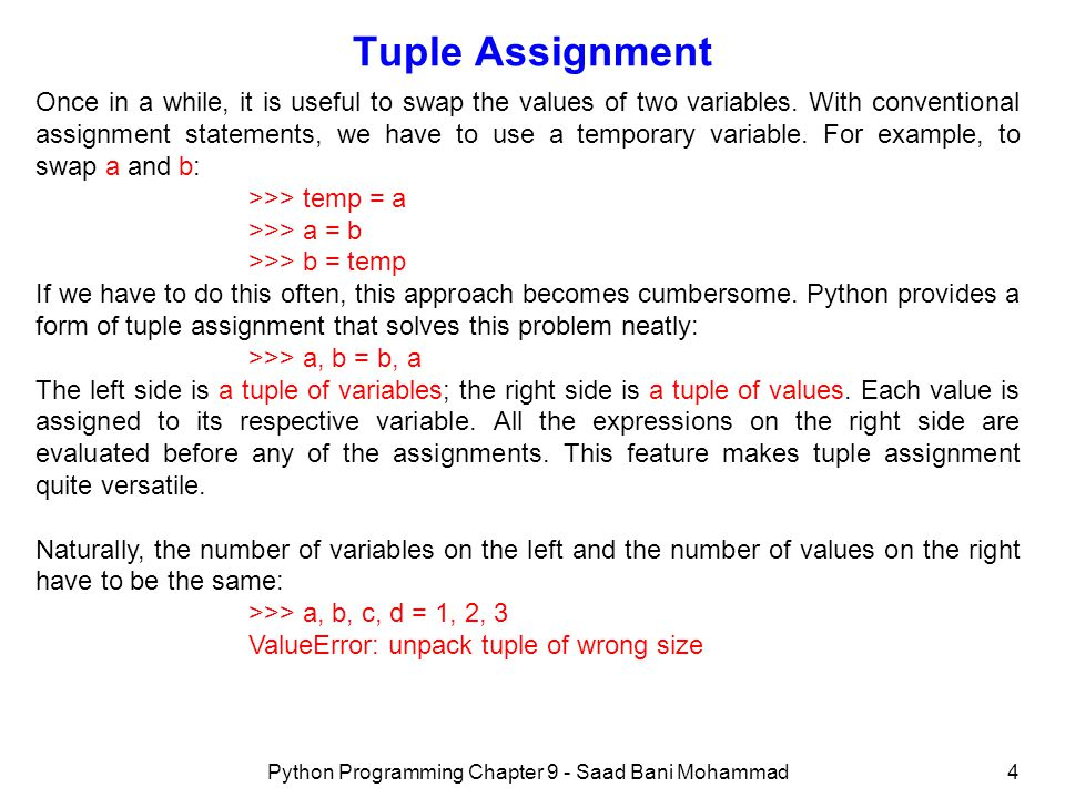 Python Programming Chapter 9 - Saad Bani Mohammad4 Tuple Assignment Once in a while, it is useful to swap the values of two variables.