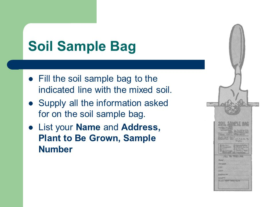 Soil Sample Bag Fill the soil sample bag to the indicated line with the mixed soil.