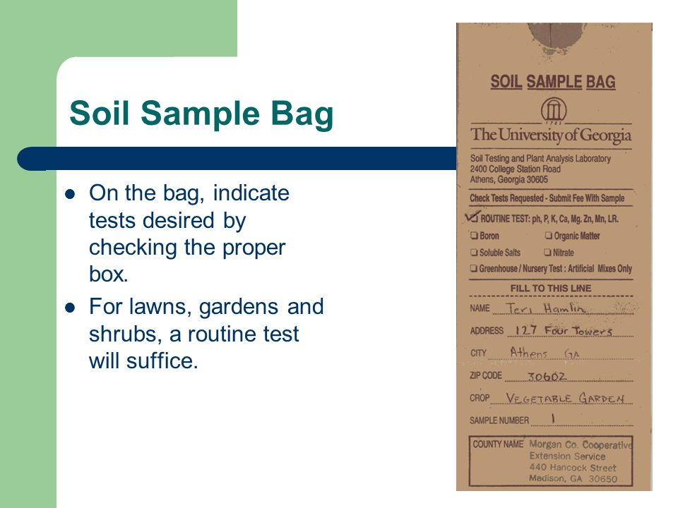 Soil Sample Bag On the bag, indicate tests desired by checking the proper box.