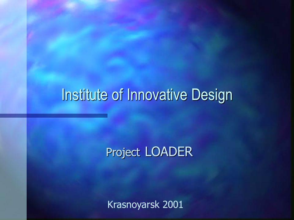 Institute of Innovative Design Project LOADER Krasnoyarsk 2001