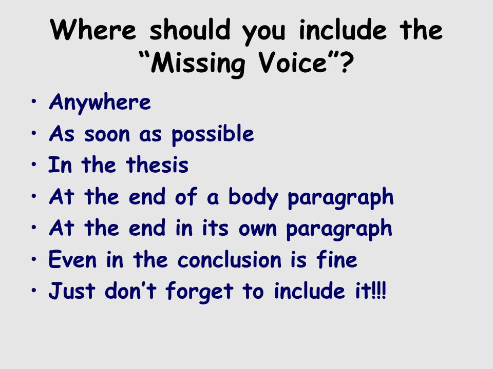 Where should you include the Missing Voice .
